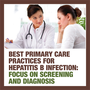 Best Primary Care Practices for Hepatitis B Infection: Focus on Screening and Diagnosis